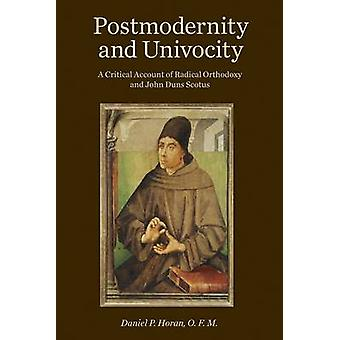 Postmodernity and Univocity by Daniel P. Horan - 9781451465723 Book