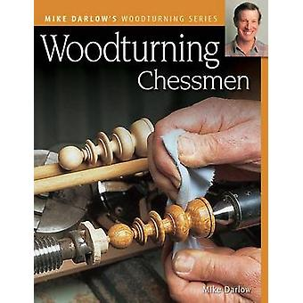 Woodturning Chessmen by Mike Darlow - 9781565233737 Book