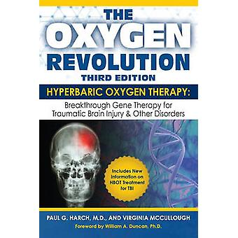 The Oxygen Revolution - Hyperbaric Oxygen Therapy - The Definitive Trea