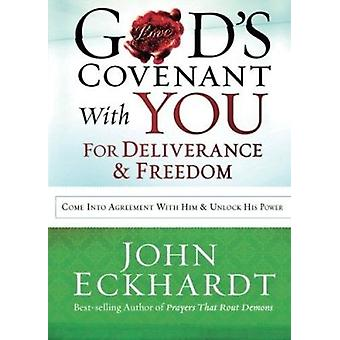God's Covenant with You for Deliverance and Freedom - Come into Agreem