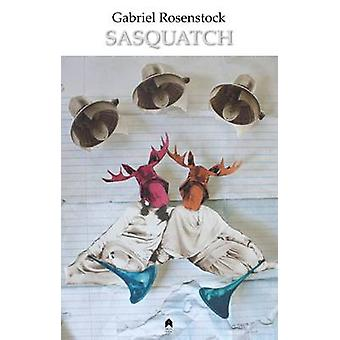 Sasquatch by Gabriel Rosenstock - 9781851320646 Book