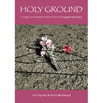 Holy Ground - Liturgies and Worship Resources for an Engaged Spiritual