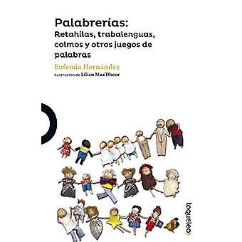 Palabrerias: Retahilas, Trabalenguas, Colmos y Otros Juegos de Palabras (Serie Amarilla)