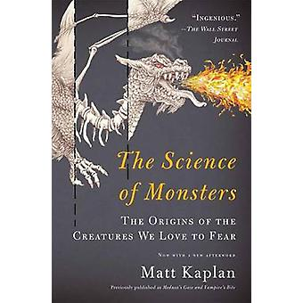 The Science of Monsters - The Origins of the Creatures We Love to Fear