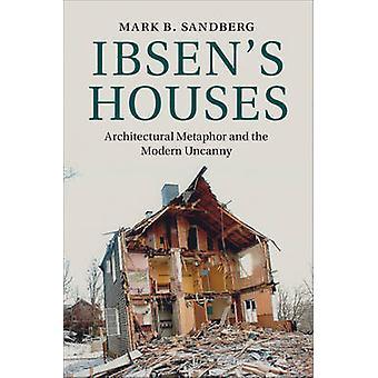 Ibsens Houses by Mark B Sandberg