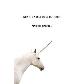 Varför världen existerar inte av Gabriel & Markus