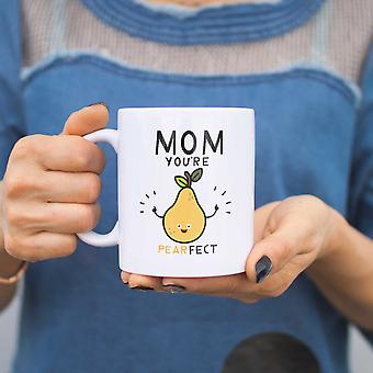 Mom You're Pearfect Cute Mug Gift For Mother's  Day or Christmas Present For Mom