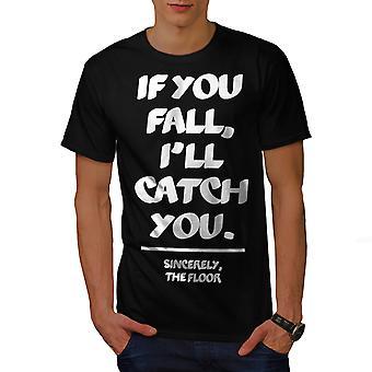 Fall Catch Floor Funny Men BlackT-shirt | Wellcoda