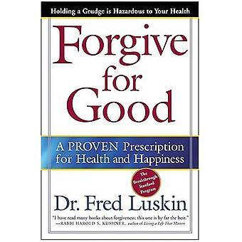 Förlåt för gott av Luskin & Frederic