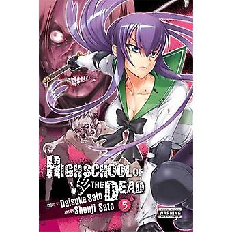 Highschool of the Dead - v. 5 by Daisuke Sato - Shouji Sato - 97803161