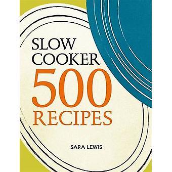 Slow Cooker - 500 Rezepte von Sara Lewis - 9780600631040 Buch
