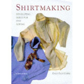 Shirtmaking - Developing Skills for Fine Sewing (New edition) by David