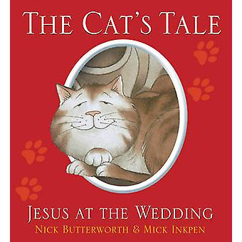 The Cat's Tale by Nick Butterworth - Mick Inkpen - 9781781281741 Book