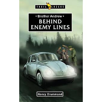 Brother Andrew - Behind Enemy Lines by Nancy Drummond - 9781781912973