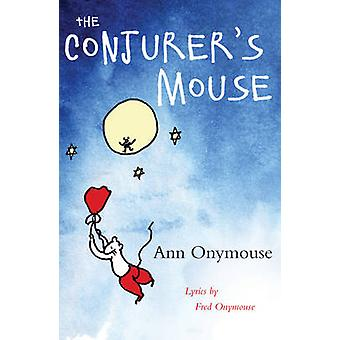 Souris du prestidigitateur par Ann Onymouse - Fred Onymouse - 9781785892325