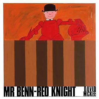 Mr Benn - Red Knight by David McKee - 9781854379900 Book