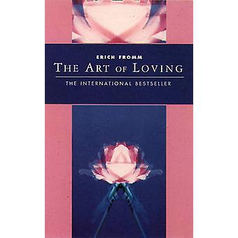 The Art of Loving by Erich Fromm - 9781855385054 Book