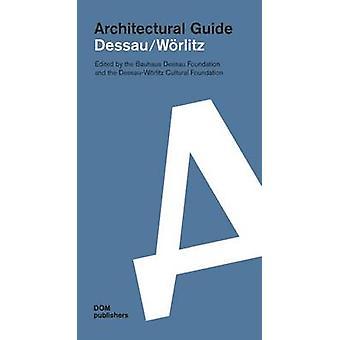 Dessau/Worlitz - Architectural Guide by Bauhaus Dessau Foundation - De