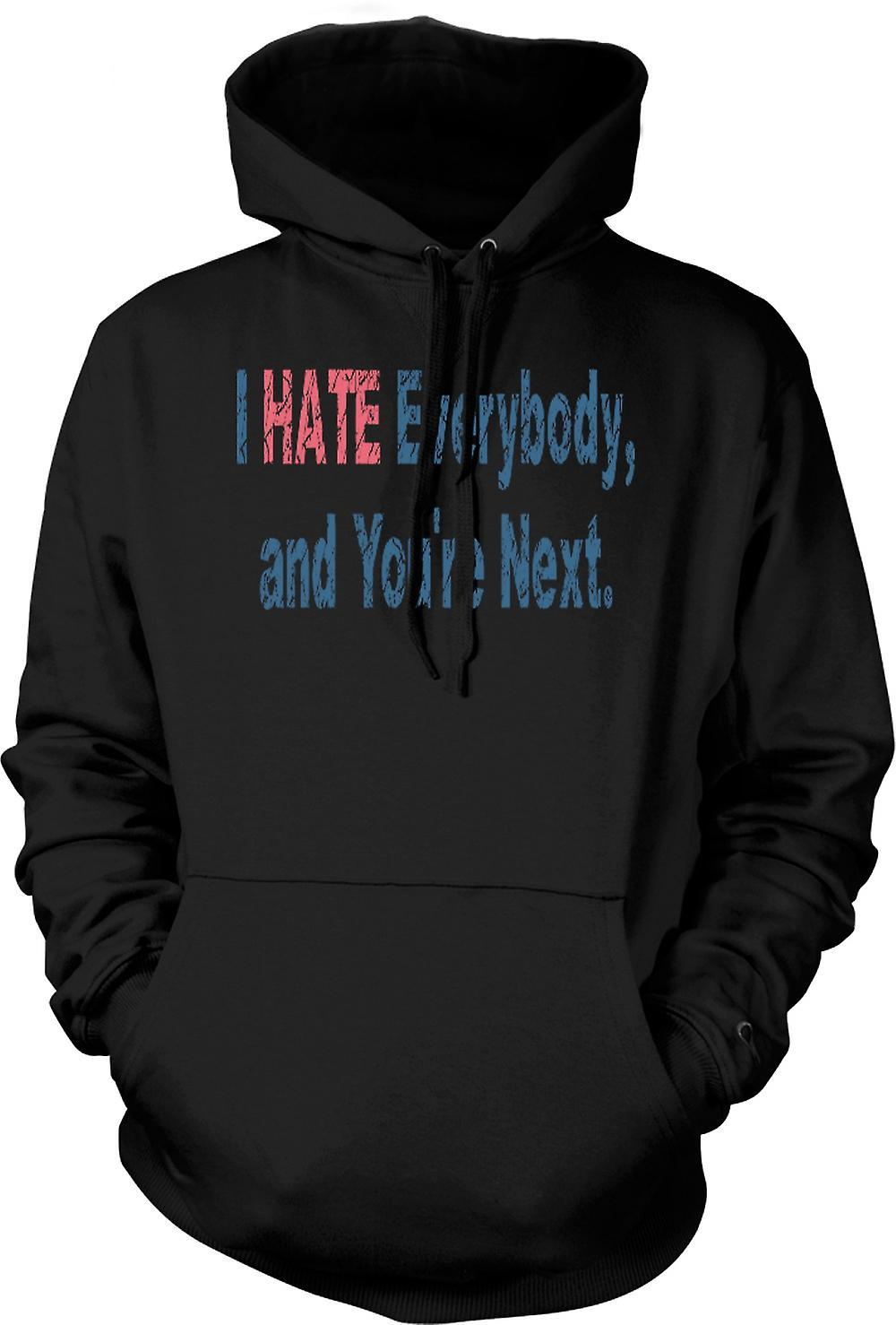 Mens Hoodie - je déteste tout le monde et vous êtes ensuite.