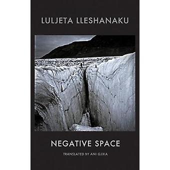 Negativa utrymme av Luljeta Lleshanaku - 9781780374123 bok