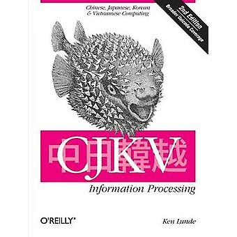 CJKV Information Processing (2nd Revised edition) by Ken Lunde - 9780