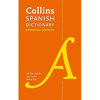 Collins Spanish Dictionary Essential edition - 60 -000 translations fo