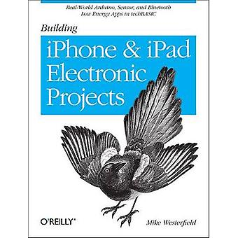Building IPhone and IPad Electronic Projects - Real-World Arduino - Se