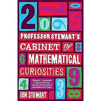 Professor Stewart's Cabinet of Mathematical Curiosities (Main) by Ian