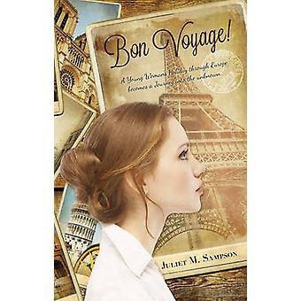 Bon Voyage! by Juliet M. Sampson - 9781922175106 Book