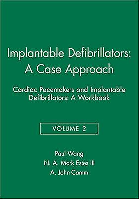 Implantable Defibrillators - v.2 - A Case Approach by Paul Wang - N.A.M