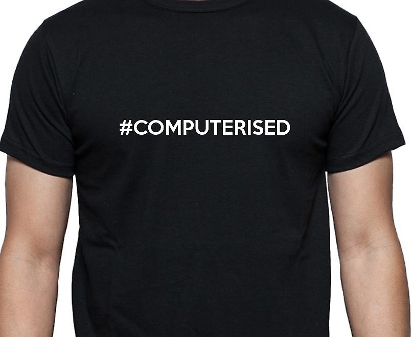 #Computerised Hashag Computerised Black Hand Printed T shirt