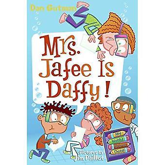 Pani Jafee jest Daffy!: mój dziwne School Daze: moje dziwne School Daze nr 6: (moje dziwne School Daze serii)