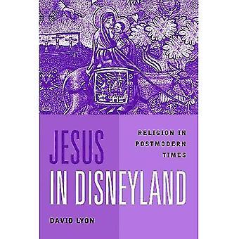 Jésus à Disneyland: Religion postmodernité