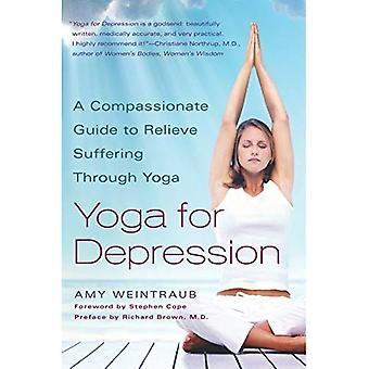 Yoga pour la dépression: un Guide compatissant pour soulager la souffrance à travers le Yoga