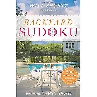 Will Shortz präsentiert Hinterhof Sudoku: 300 leicht bis schwer Puzzles