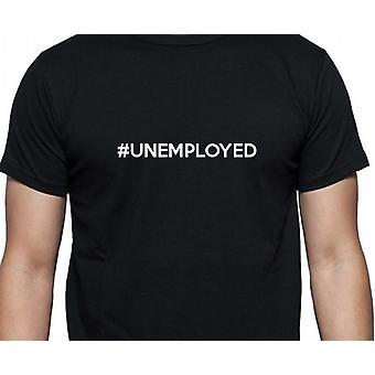 #Unemployed Hashag Unemployed Black Hand Printed T shirt