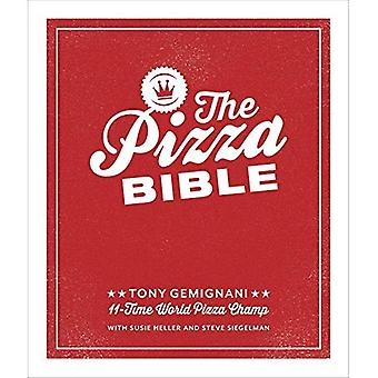 The Pizza Bible: Everything You Need to Know to Make Napoletano to New York Style, Deep Dish and Wood-Fired, Thin...