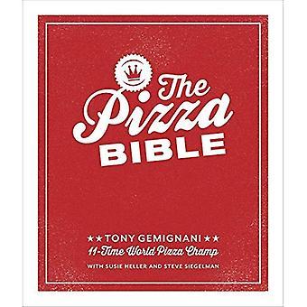 La Bible de la Pizza: Tout ce que vous devez savoir faire Napoletano à New York Style, Deep Dish et au feu de bois, mince...