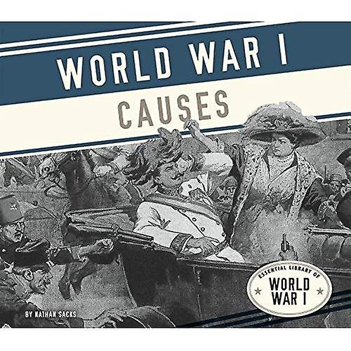 World War I Causes (Essential Library of World War I)