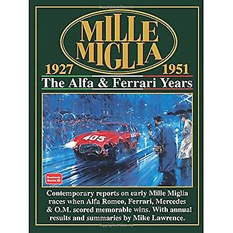 Mille Miglia, 1927-1951: The Alfa and Ferrari Years (Brooklands Books Racing Series): The Alpha and Ferrari Years (Mille Miglia Racing) [Illustrated]