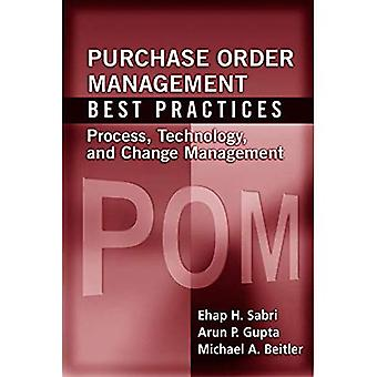 Purchase Order Management Best Practice: Process, Technology, and Change Management