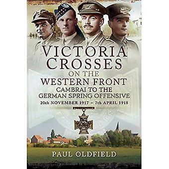 Victoria korsar på västfronten - Cambrai till tyska våren offensiven: 20 November 1917 till 7: e April 1918