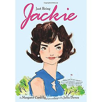 Just Being Jackie by Margaret Cardillo - 9780062485021 Book