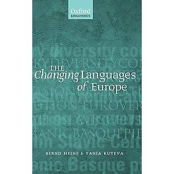 The Changing Languages of Europe by Heine & Bernd