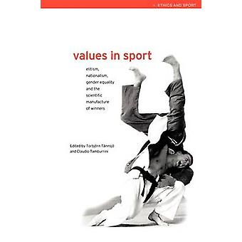 Values in Sport Elitism Nationalism Gender Equality and the Scientific Manufacturing of Winners by Tannsjo & Torbjorn