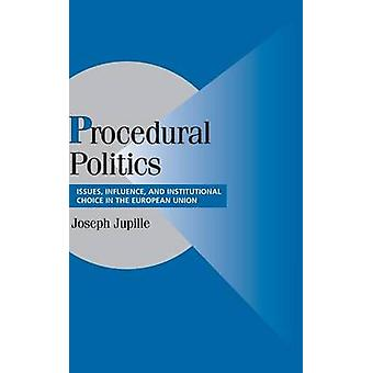 Procedural Politics Issues Influence and Institutional Choice in the European Union by Jupille & Joseph
