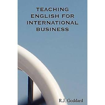 Enseigner l'anglais pour le commerce International par Goddard & R.J.
