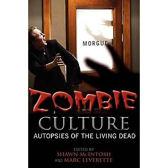Zombie Culture Autopsies of the Living Dead by McIntosh & Shawn