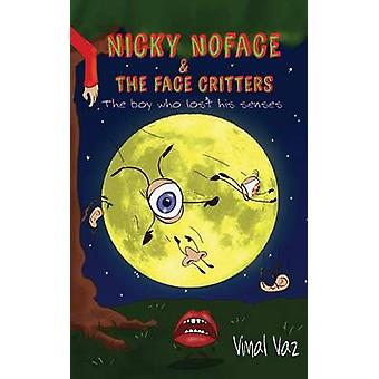Nicky Noface  the Face Critters The Boy Who Lost His Senses 1 by Vimal & Vaz