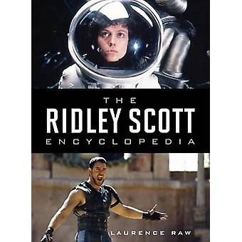 Ridley Scott Encyclopedia by Raw & Laurence
